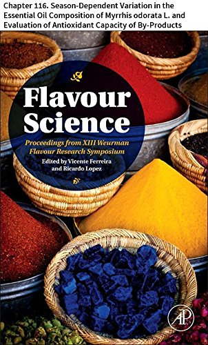 Flavour Science: Chapter 116. Season-Dependent Variation in the Essential Oil Composition of Myrrhis odorata L. and Evaluation of Antioxidant Capacity of By-Products (English Edition)