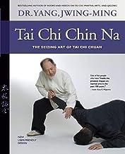 Tai Chi Chin Na: The Seizing Art of Tai Chi Chuan