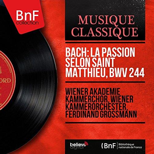 Matthäuspassion, BWV 244, pt. 2: Und Joseph nahm den Leib und wickelte ihn in ein rein Leinwand