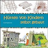 Hütten von Kindern selbst gebaut