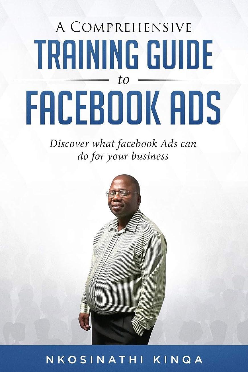 評決スーダン技術的なA Comprehensive Training Guide To Facebook Ads (Non-Fiction)