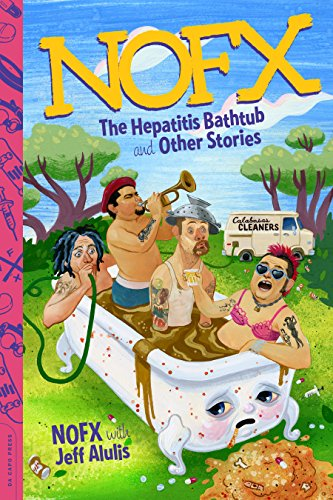 NOFX: The Hepatitis Bathtub and Other Stories (English Edition)