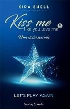 Permalink to Let's play again. Kiss me like you love me. Ediz. italiana: 5 PDF