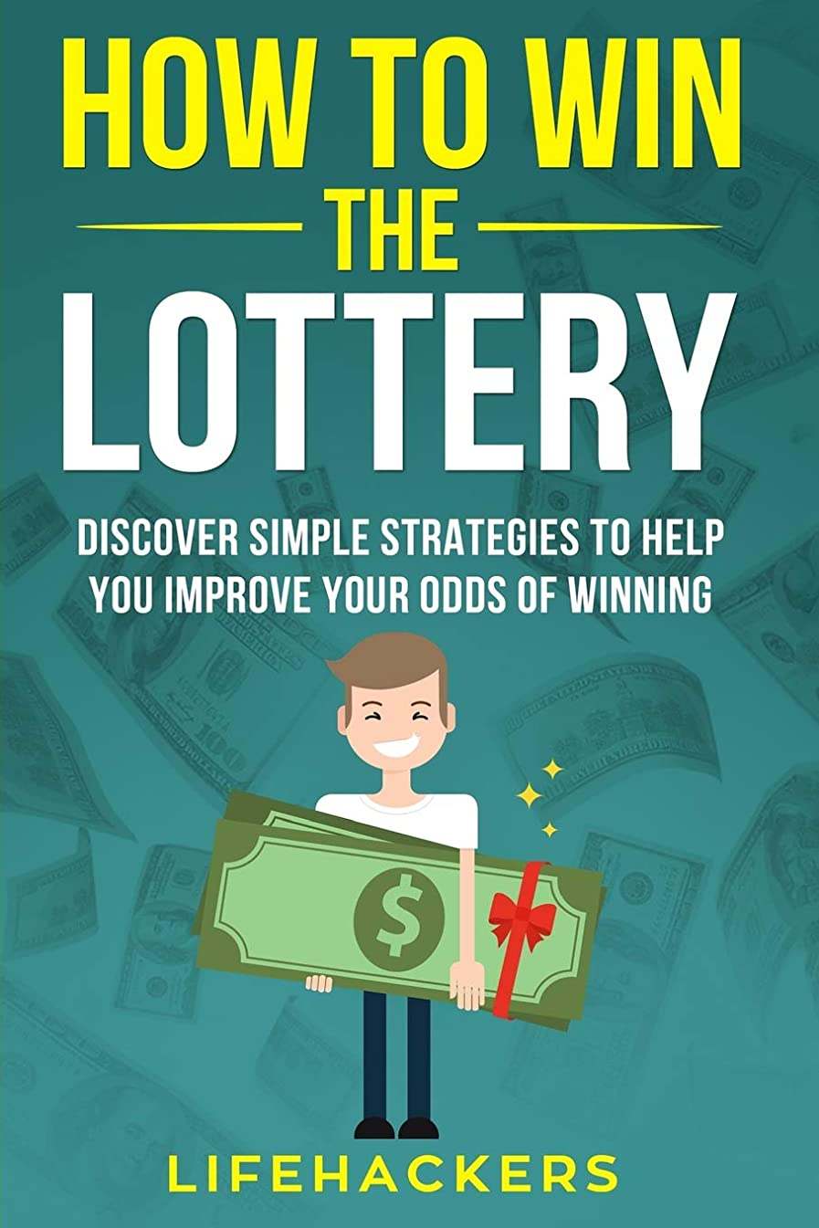 エンコミウムボタン貸すHow to Win the Lottery: Discover Simple Strategies to Help You Improve Your Odds of Winning