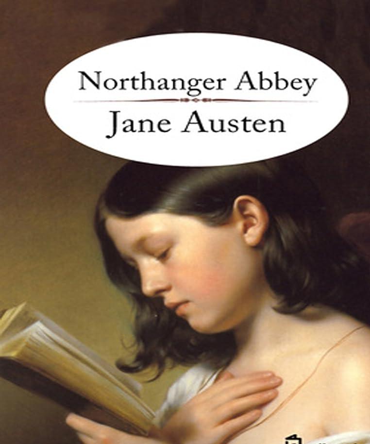 奨励深遠スマイルNorthanger Abbey : by Jane Austen (English Edition)
