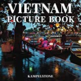 Vietnam Picture Book: 100 Beautiful Images of Tropical Jungles, Temples, Ocean Views and More - Perfect Gift or Coffee Table Travel Book