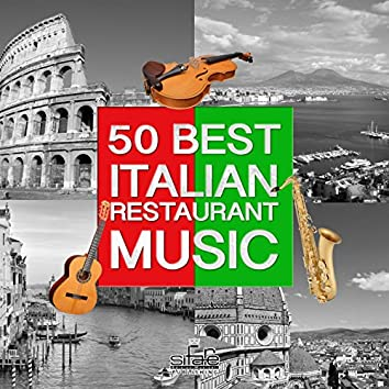 50 Best Italian Restaurant Music (Instrumental Versions)