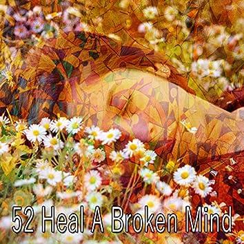 52 Heal a Broken Mind