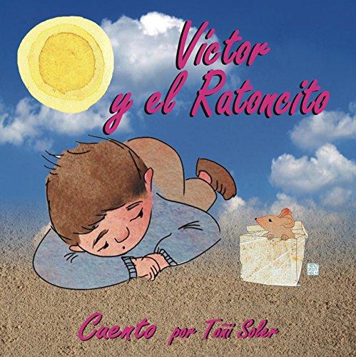 Victor y el Ratoncito: Cuentos Infantiles Solidarios (Cuentos Solidarios nº 6)