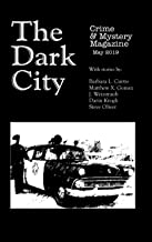 The Dark City Crime and Mystery Magazine: Volume 4, Issue 3 (The Dark City Mystery Magazine)