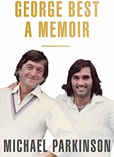 George Best: A Memoir: A unique biography of a football icon perfect for self-isolation