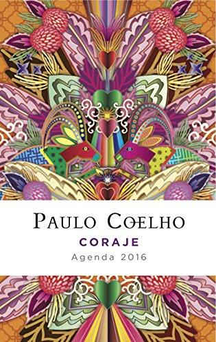 Coraje (Agenda 2016) (Productos Papelería Paulo Coelho)