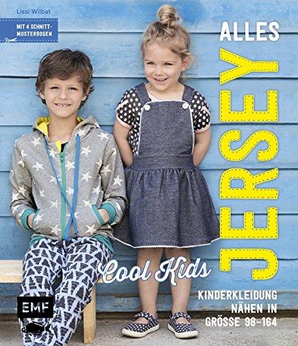 Alles Jersey –Cool Kids: Kinderkleidung nähen: Alle Modelle in Größe 98–164 – Mit 4 Schnittmusterbogen