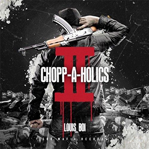 Chopp-A-Holics II [Explicit]