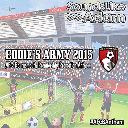 Eddie's Army 2015 (AFC Bournemouth Premiership Promotion Anthem)
