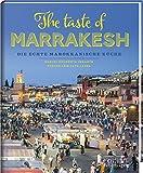 The taste of Marrakesh - Die echte marokkanische Küche - Muriel Brunswig-Ibrahim