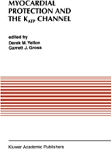 Myocardial Protection and the KATP Channel (Developments in Cardiovascular Medicine Book 179)