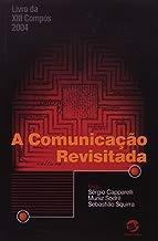 Comunicacao Revisitada, A