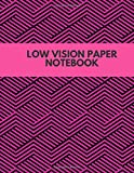 Low Vision Paper Notebook: Dark Lined White Paper, Large Pages, Easy to Write In, For Low Vision, Visually Impaired, Perfect Notetaking Pad, Student ... Birthday, Christmas, (Low Vision Notebook)