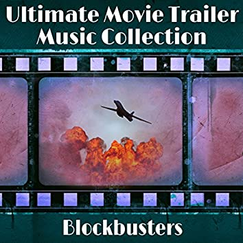 Ultimate Movie Trailer Music Collection: Blockbusters