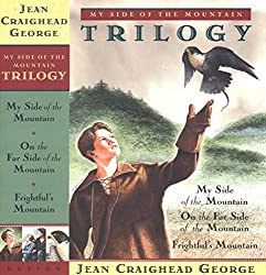 My Side of the Mountain Trilogy (My Side of the Mountain / On the Far Side of the Mountain / Frightful's Mountain) by Jean Craighead George