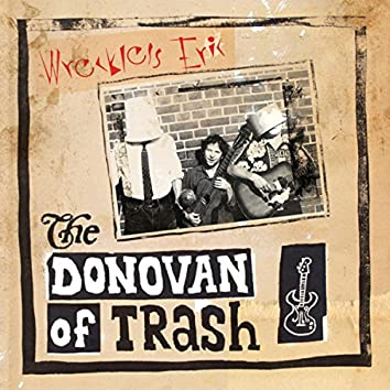 The Donovan of Trash