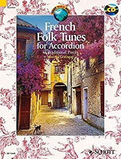 French Folk Tunes for Accordion: 45 Traditional Pieces