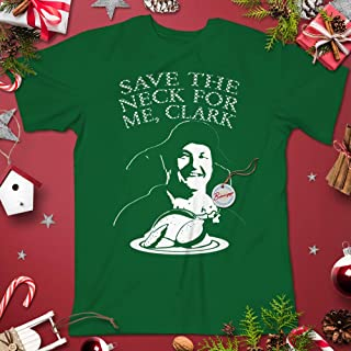 Lampoon's Christmas Cousin Eddie Quote Vacation Save The Neck For Me Clark Xmas Meme Parody Shirt Customized Handmade Hoodie/Sweater/Long Sleeve/Tank Top/Premium T-shirt
