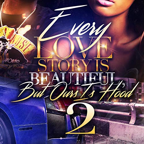 Every Love Story Is Beautiful, But Ours Is Hood 2 Audiobook By Jessica N. Watkins cover art