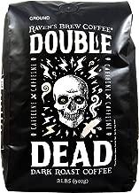 Raven's Brew Coffee - Double Dead - Dark Roast, Naturally High Caffeine (Ground, 2 lb)
