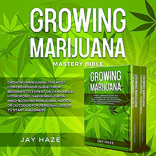 Growing Marijuana - The Most Comprehensive Guide cover art