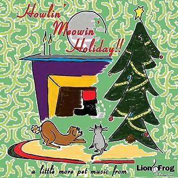 Howlin' Meowin' Holiday!!!