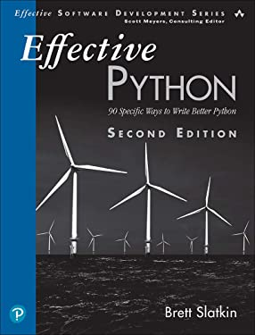 Effective Python: 90 Specific Ways to Write Better Python (Effective Software Development Series)