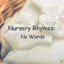 """!!"""" Nursery Rhymes: No Words """"!!"""