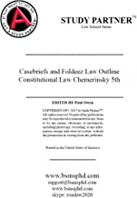 Case Briefs and Foldeez Law Outline for the casebook Constitutional Law 5th Chemerinsky ISBNS: 9781454876472, 9781454885986, 9781454885887, 9781454885931, 1454876476