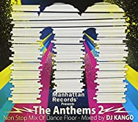 "Manhattan Records Presents ""The Anthems 2""-Non Stop Mix Of Dance Floor- mixed by DJ KANGO"