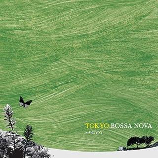 TOKYO BOSSA NOVA~vento~