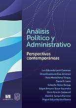 Análisis Político y Administrativo Perspectivas contemporáneas. (Spanish Edition)