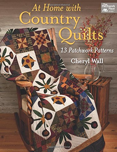 At Home with Country Quilts: 13 Patchwork Patterns (That Patchwork Place)