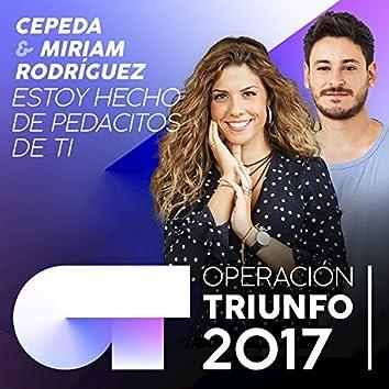 Estoy Hecho De Pedacitos De Ti (Operación Triunfo 2017)