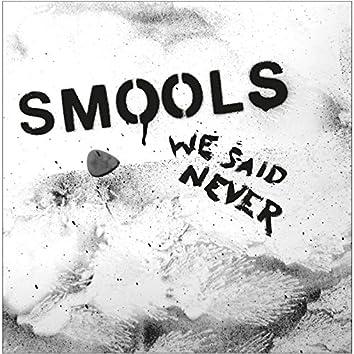 We Said Never
