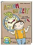 Anton hat Zeit: Aber keine Ahnung, warum! - Meike Haberstock