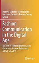 Fashion Communication in the Digital Age: FACTUM 19 Fashion Communication Conference, Ascona, Switzerland, July 21-26, 2019