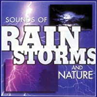Sounds of Rain Storms & Nature
