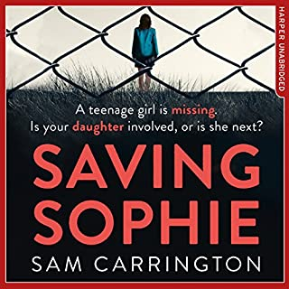 Saving Sophie     A gripping psychological thriller with a brilliant twist              By:                                                                                                                                 Sam Carrington                               Narrated by:                                                                                                                                 Antonia Beamish                      Length: 10 hrs and 7 mins     33 ratings     Overall 3.5