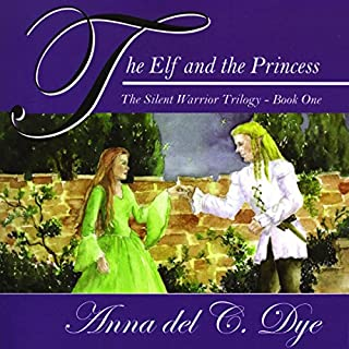 The Elf and The Princess     The Silent Warrior Trilogy, Book 1              By:                                                                                                                                 Anna del C. Dye                               Narrated by:                                                                                                                                 George Tintura                      Length: 6 hrs and 57 mins     4 ratings     Overall 4.3
