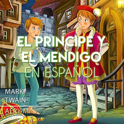 『El Príncipe y El Mendigo en Español [The Prince and the Pauper]』のカバーアート