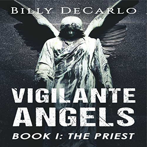 Vigilante Angels Book I: The Priest audiobook cover art