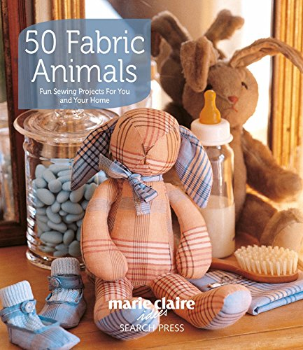 Compare Textbook Prices for 50 Fabric Animals: Fun sewing projects for you and your home Reprint Edition ISBN 0499991616602 by Claire, Marie