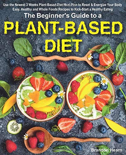 The Beginner's Guide to a Plant-Based Diet